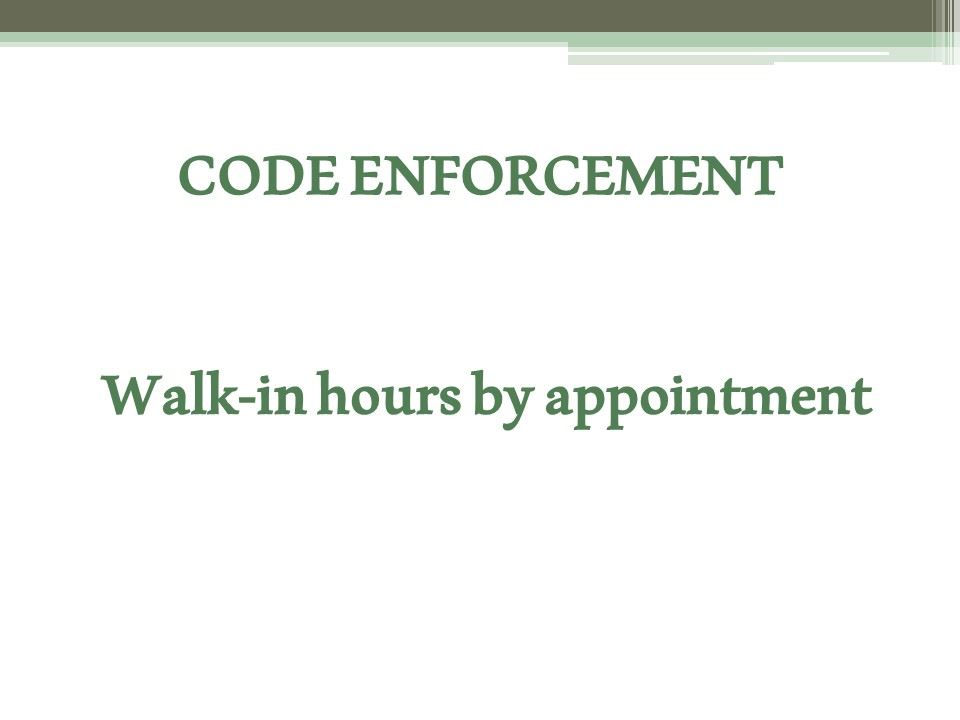 Code enforcement walk in
